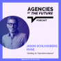 Artwork for Getting to Transformational with Jason Schlossberg of Huge
