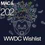 Artwork for The Mac & Forth Show 202 - WWDC Wishlist