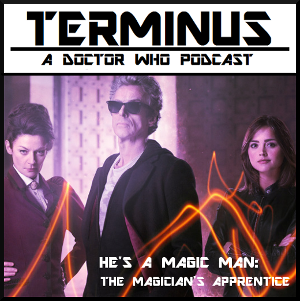 Terminus Podcast -- Episode 10 – He's A Magic Man: The Magician's Apprentice