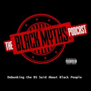 The Black Myths Podcast