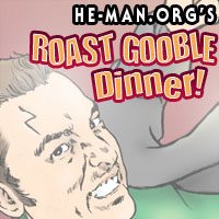 Episode 058 - He-Man.org's Roast Gooble Dinner