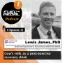 Artwork for FTP #10: Lewis James, PhD - Cow's milk as a post-exercise recovery drink