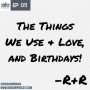 Artwork for 011: Things We Use & Love and Birthdays!