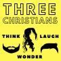 Artwork for Three Christians Podcast Episode 24: Climate Change Part 1