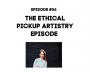 Artwork for Ep 006 - The Ethical Pickup Artistry Episode with Hayley Quinn