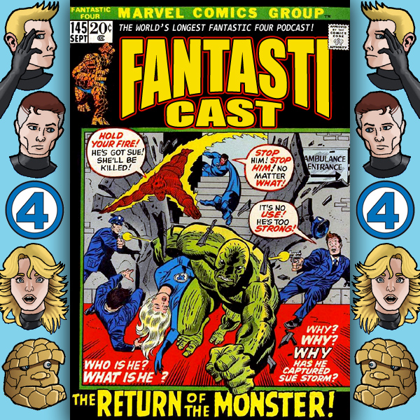 Episode 145: Fantastic Four #124 - The Return Of The Monster