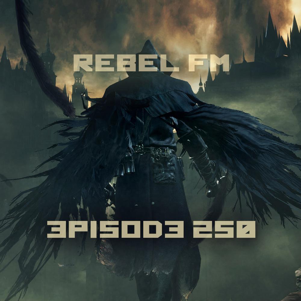 Rebel FM Episode 250 - 03/27/2015