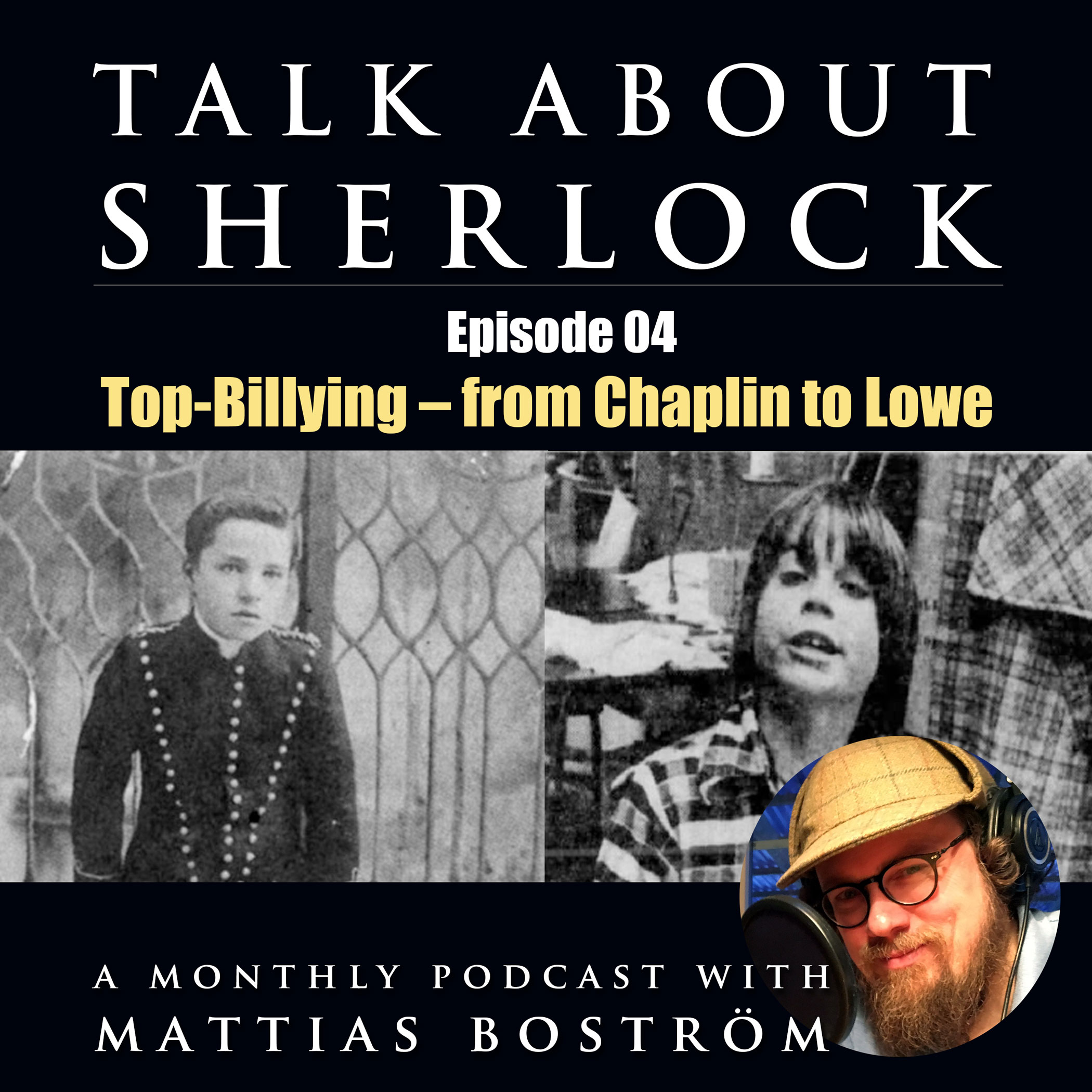 Episode 04: Top-Billying – from Chaplin to Lowe