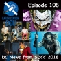 Artwork for The Earth Station DCU Episode 108 – DC News from SDCC 2018