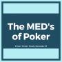 Artwork for The MED's of Poker Series| Episode #87