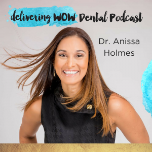 The Delivering WOW Dental Podcast