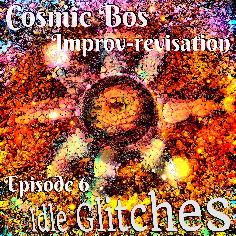 Episode 6: Idle Glitches