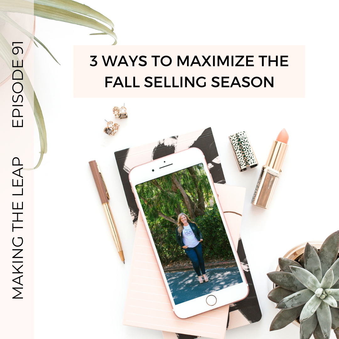 Making the Leap – 3 Ways to Maximize Your Fall Selling Season