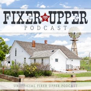 Fixer Upper Podcast