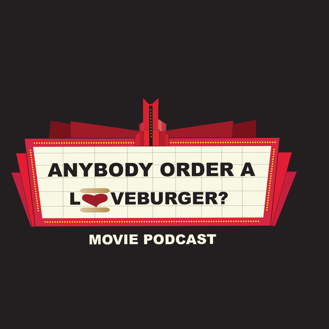 Anybody Order A Loveburger? Movie Podcast show art
