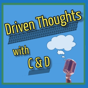 Driven Thoughts with C & D