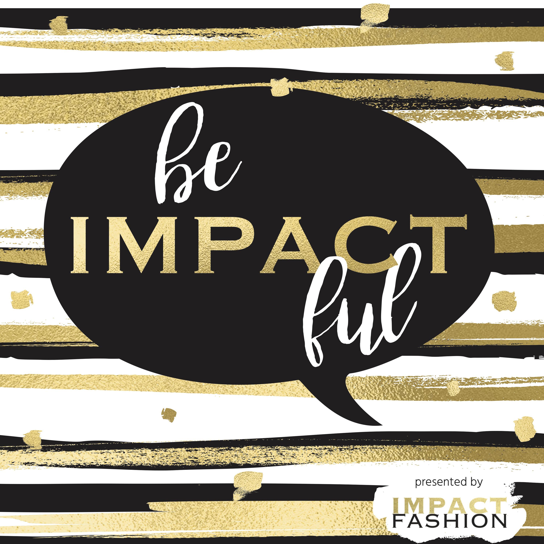 Be Impactful by Impact Fashion show art