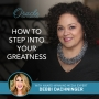 Artwork for EP27: How to Step into Your Greatness with Award-Winning Media Expert Debbi Dachinger