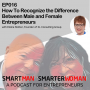 Artwork for Episode 16: Elaine Slatter - This is the Difference Between Male and Female Entrepreneurs