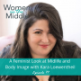 Artwork for EP #77: A Feminist Look at Midlife and Body Image with Kara Loewentheil