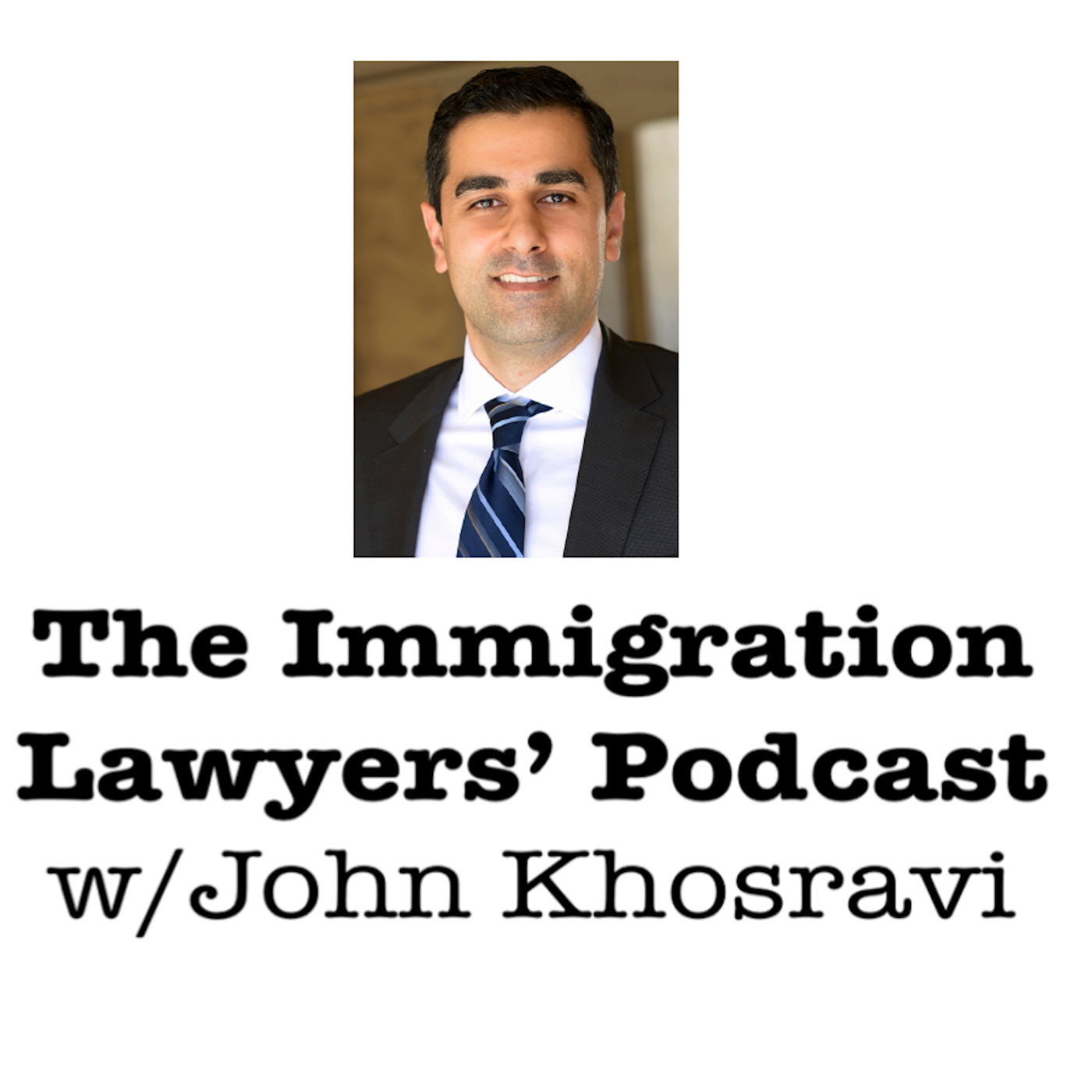 The Immigration Lawyers Podcast   Discussing Visas, Green Cards & Citizenship: Practice & Policy show art