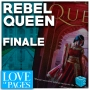Artwork for Love Of Pages 43: Rebel Queen by Michelle Moran Finale