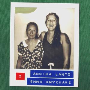 #2: Annika Lantz & Emma Knyckare