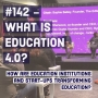 Artwork for #142 - What is Education 4.0?