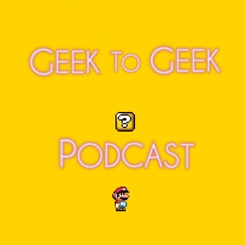 Geek to Geek Podcast | Libsyn Directory