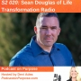 Artwork for S2 020: (International Podcast Day) Sean Douglas of Life Transformation Radio