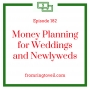 Artwork for #182 - Money Planning for Weddings and Newlyweds