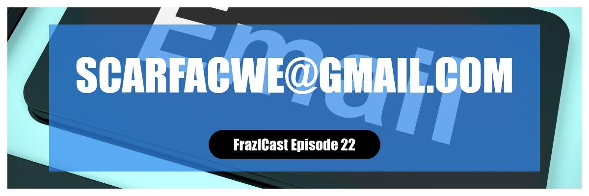 FrazlCast Episode 22
