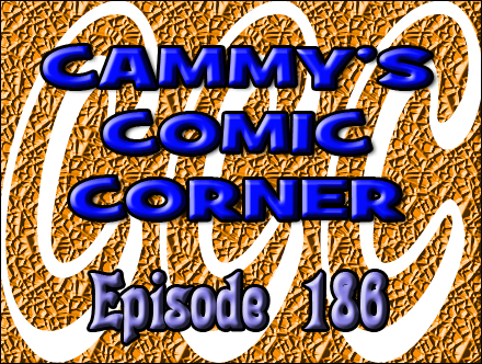 Cammy's Comic Corner - Episode 186 (10/17/11)