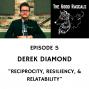 Artwork for Ep 5 Derek Diamond - Reciprocity, Resiliency, and Relatability