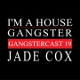 Artwork for Jade Cox - Gangstercast 19