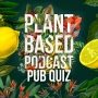Artwork for The Plant Based Podcast S3 - Plant Based Pub Quiz 2