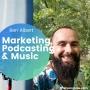 Artwork for Podcasting, Music and Marketing w/ Ben Albert