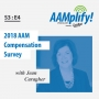 Artwork for AAMplify! - S3:E4 - 2018 AAM Compensation Survey