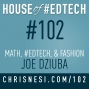 Artwork for Math, #EdTech, and Fashion with Joe Dziuba - HoET102