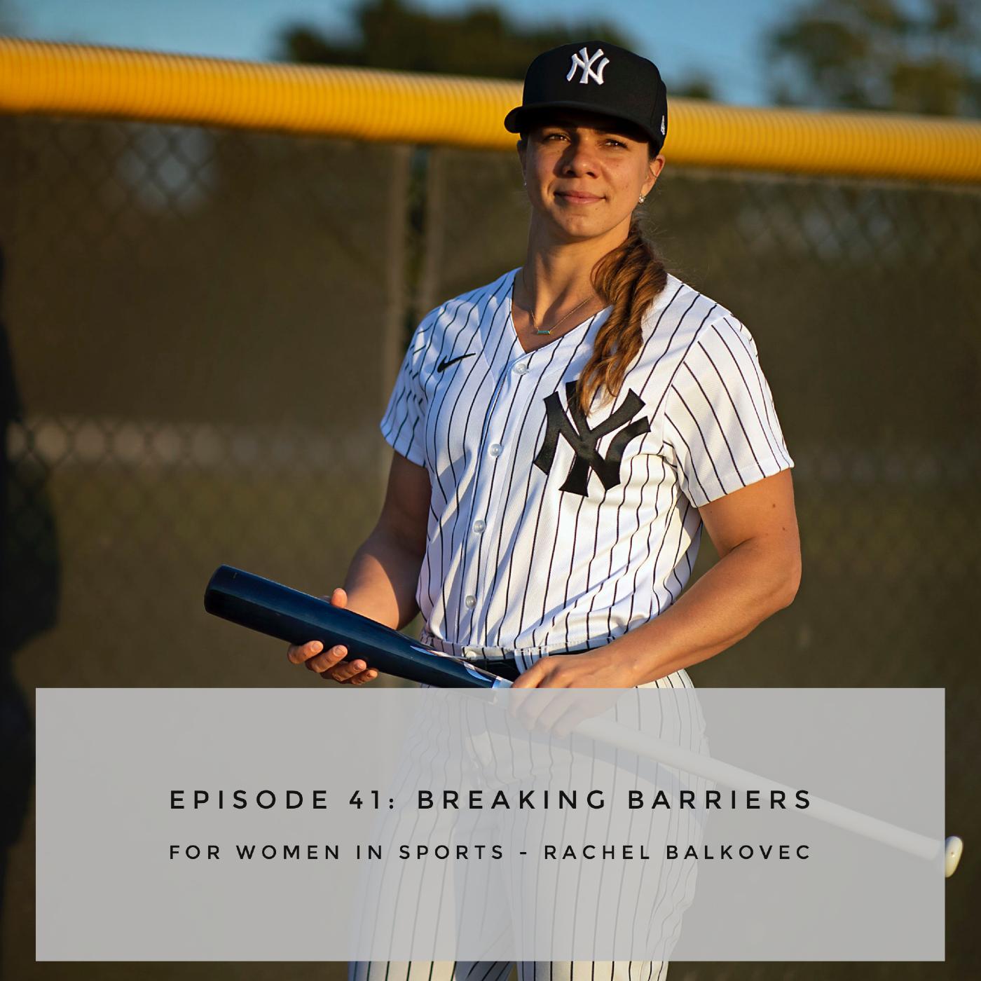 Episode 41: Breaking Barriers for Women in Sport - Rachel Balkovec