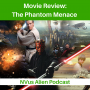 Artwork for Movie Review: The Phantom Menace