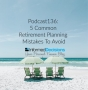 Artwork for Podcast136: The 5 Common Retirement Planning Mistakes