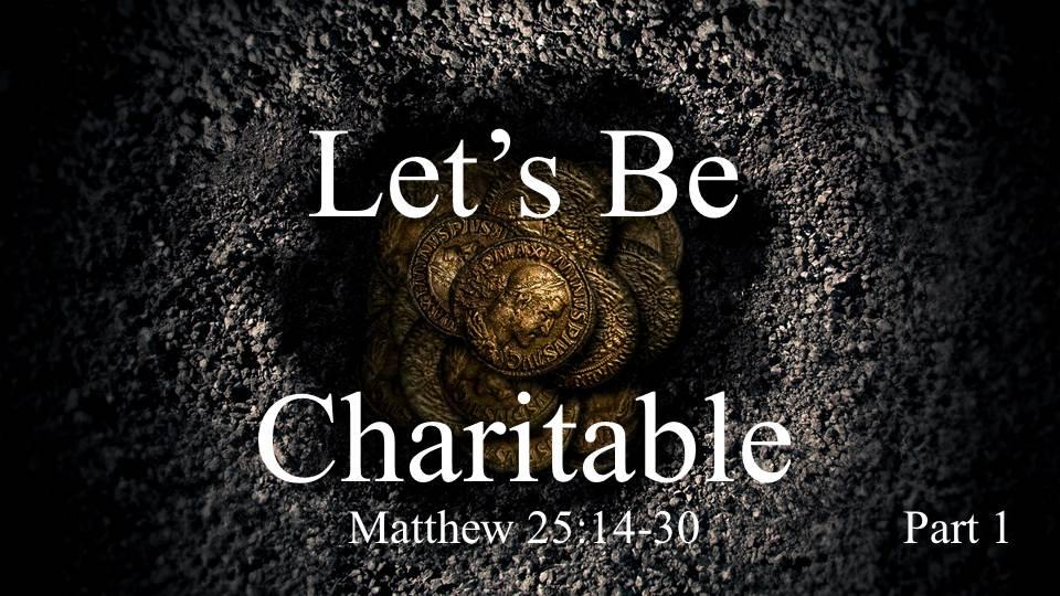 Artwork for Let's Be Charitable Part 1 (Pastor Bobby Lewis Jr)