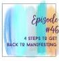 Artwork for 46: 4 Steps to Get Back to Manifesting
