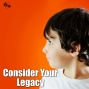 Artwork for Consider Your Legacy