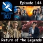 Artwork for The Earth Station DCU Episode 144 – Return of the Legends