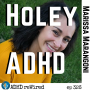 Artwork for 326 | Holey ADHD with Marissa Marangoni