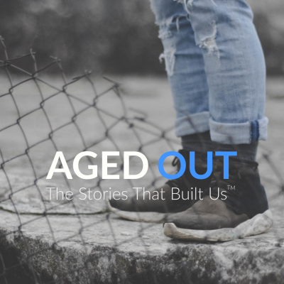 Aged Out: The Stories that Built Us  show image