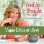 Artwork for Vegan at Work: When Your Job Conflicts with Your Ethics