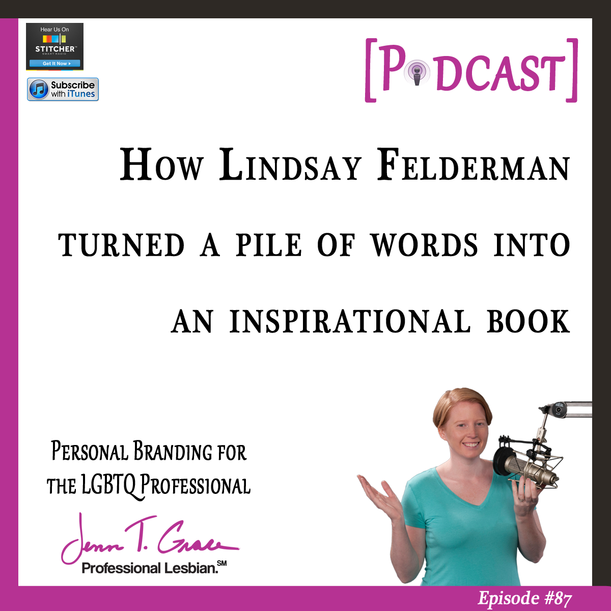 Personal Branding for the LGBTQ Professional - #87: How Lindsay Felderman Turned a Pile of Words Into an Inspirational Book